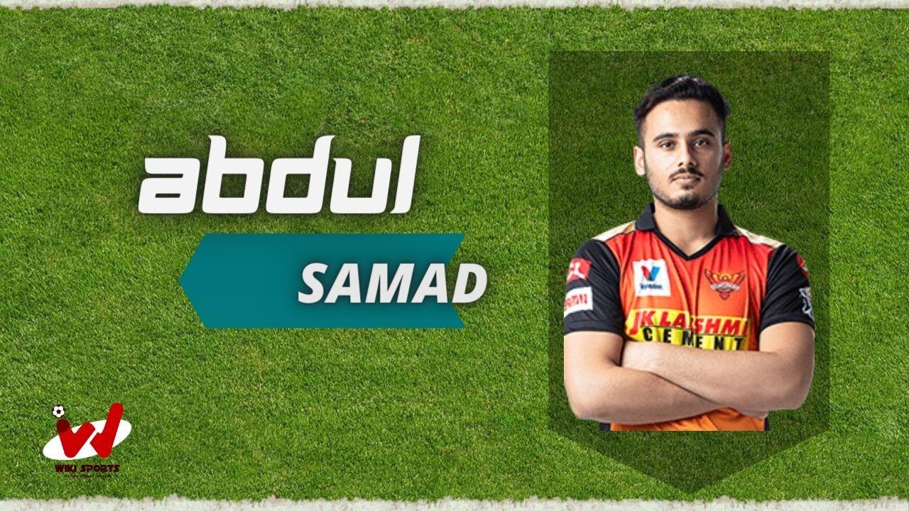 Abdul Samad (Cricketer) Wiki, Age, IPL Price, GF, Height, Biography & More
