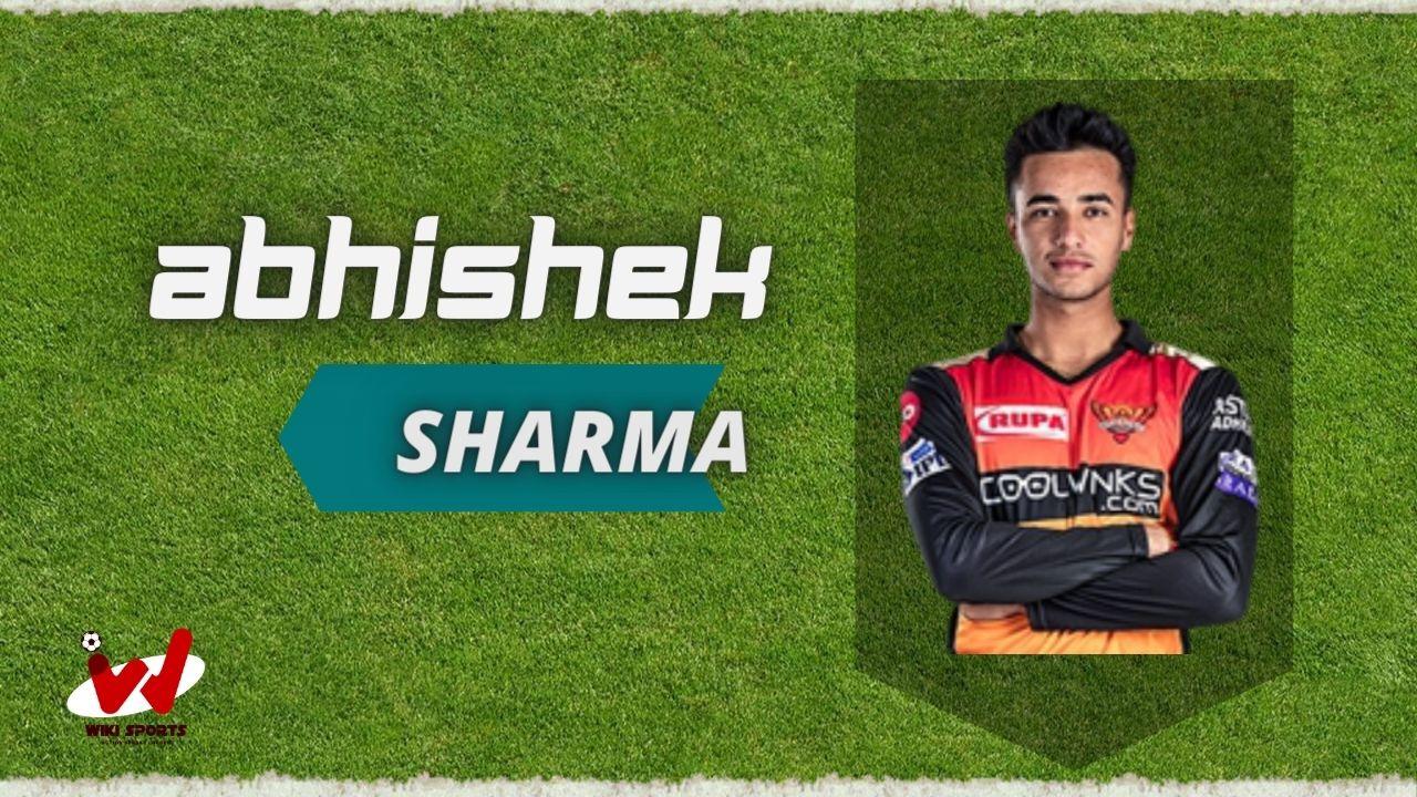 Abhishek Sharma (Cricketer) Wiki, Age, Family, Wife, Height, Biography & More