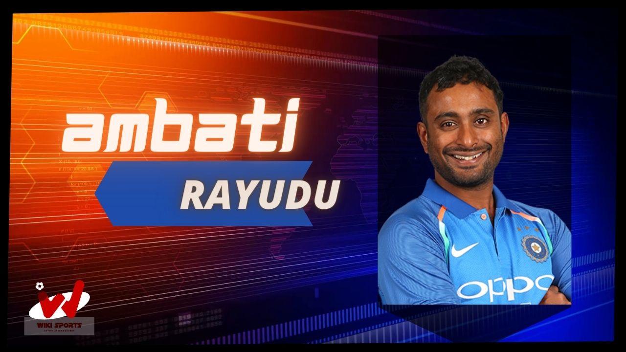 Ambati Rayudu Wiki, Age, Wife, Family, IPL, Retirement, Biography & More