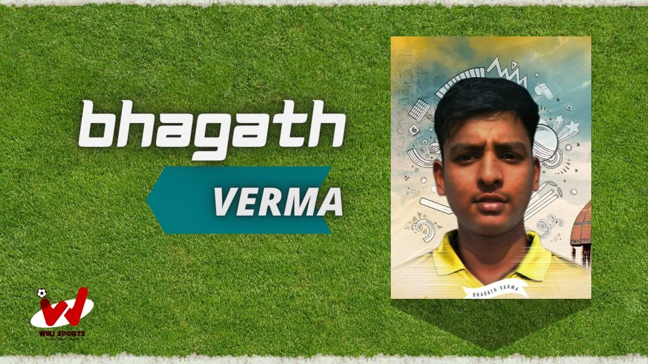 Bhagath Verma (Cricketer) Wiki, Age, Height, Wife, Biography, Career, Bowling & More