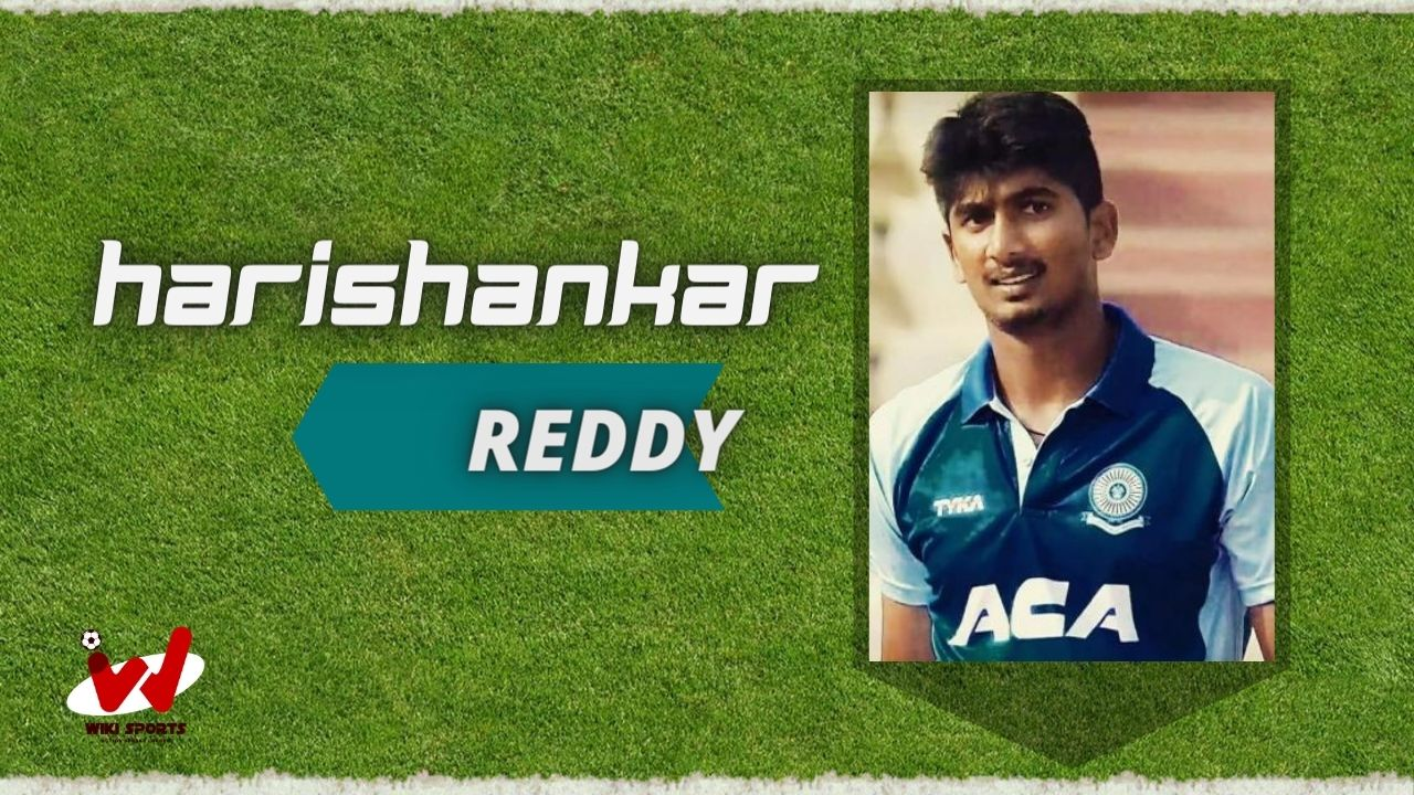 Harishankar Reddy (Cricketer) Wiki, Age, Family, Wife, Height, Biography & More