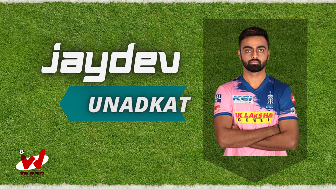 Jaydev Unadkat Cricketer) Wiki, Age, Bowling Speed, Wife, Height, Biography & More