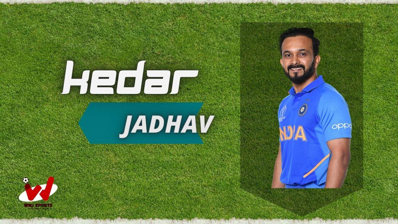 Kedar Jadhav (Cricketer) Wiki, Age, Family, Wife, Height, Biography & More
