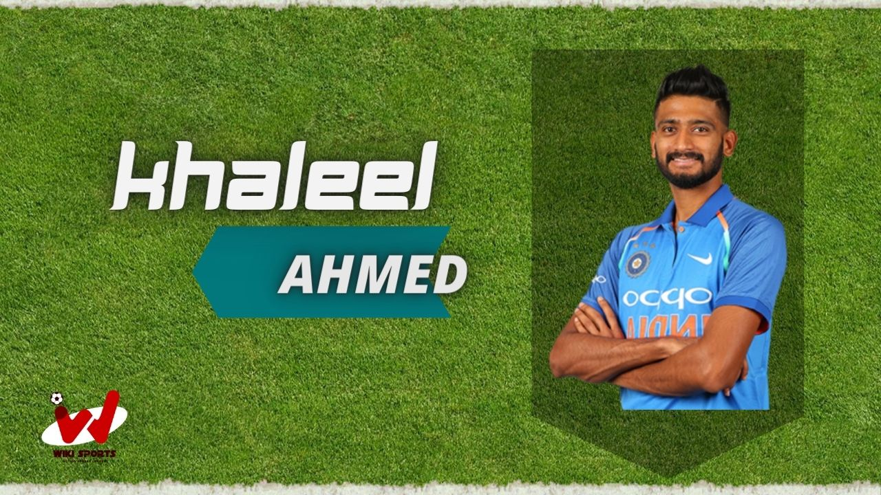 Khaleel Ahmed Wiki, Age, Family, Wife, Height, Biography, Bowling Speed & More