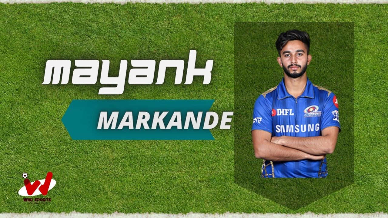 Mayank Markande (Cricketer) Wiki, Age, Family, IPl, Height, Biography & More