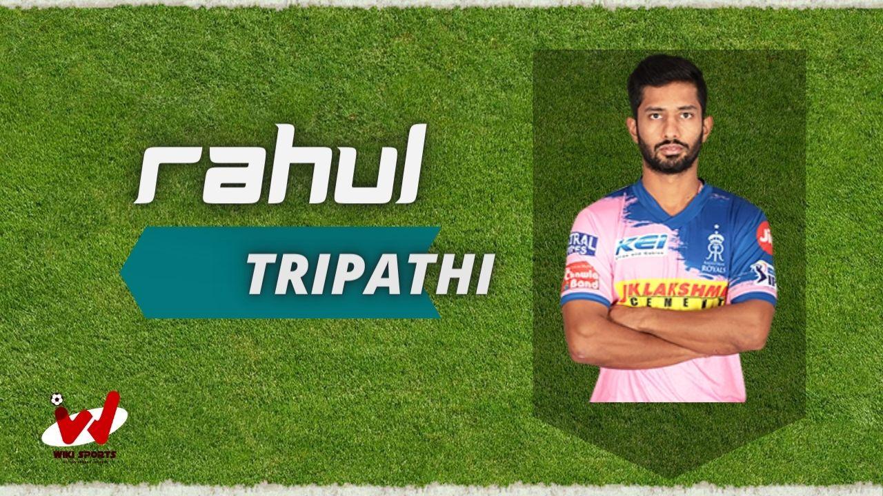 Rahul Tripathi (Cricketer) Wiki, Age, Wife, Family, IPL Price, Biography & More