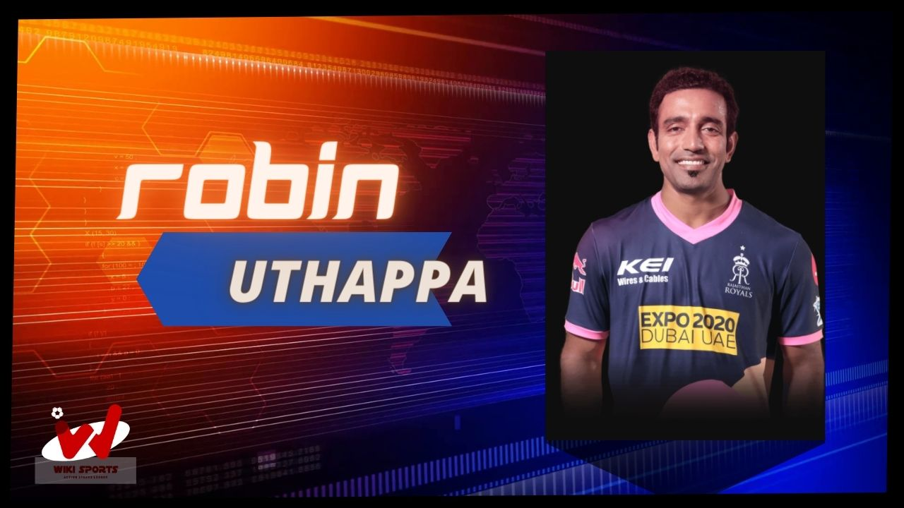 Robin Uthappa Wiki, Age, Wife, Retirement, Family, IPL, Biography & More