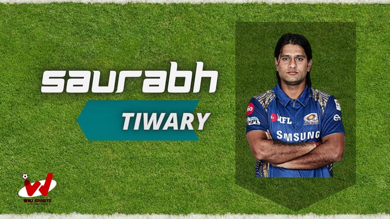 Saurabh Tiwary (Cricketer) Wiki, Age, Family, Wife, Height, Biography & More