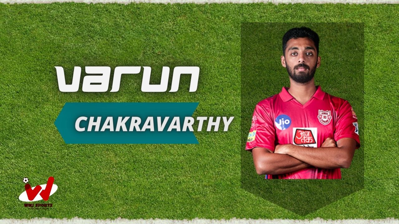 Varun Chakravarthy (Cricketer) Wiki, Age, Wife, Family, Net Worth, Biography & More