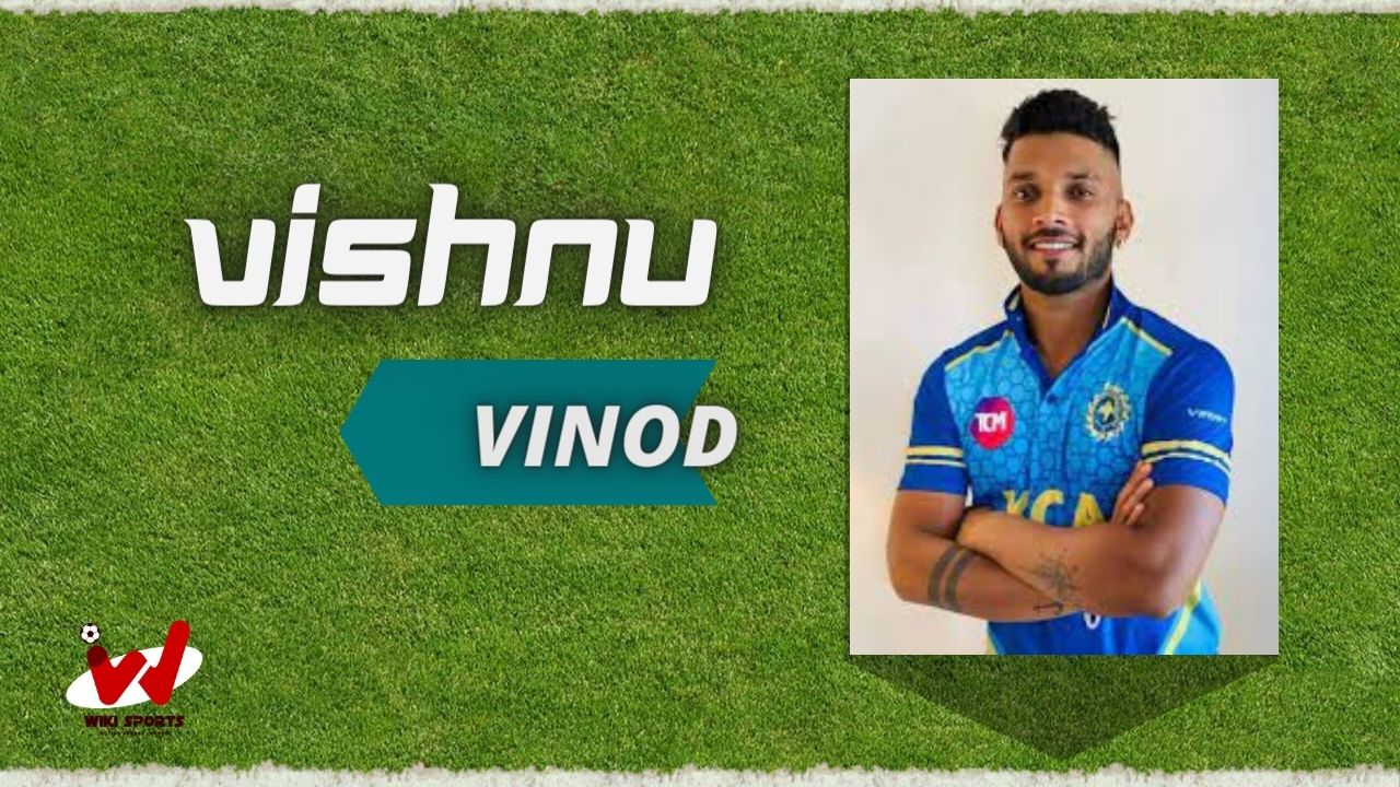 Vishnu Vinod (Cricketer) Wiki, Age, Height, Wife, Biography, Career & More