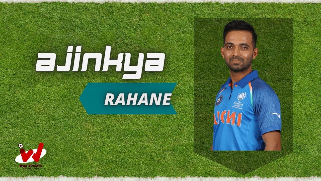 Ajinkya Rahane (Cricketer) Wiki, Age, Family, Wife, Height, Biography, Career& More