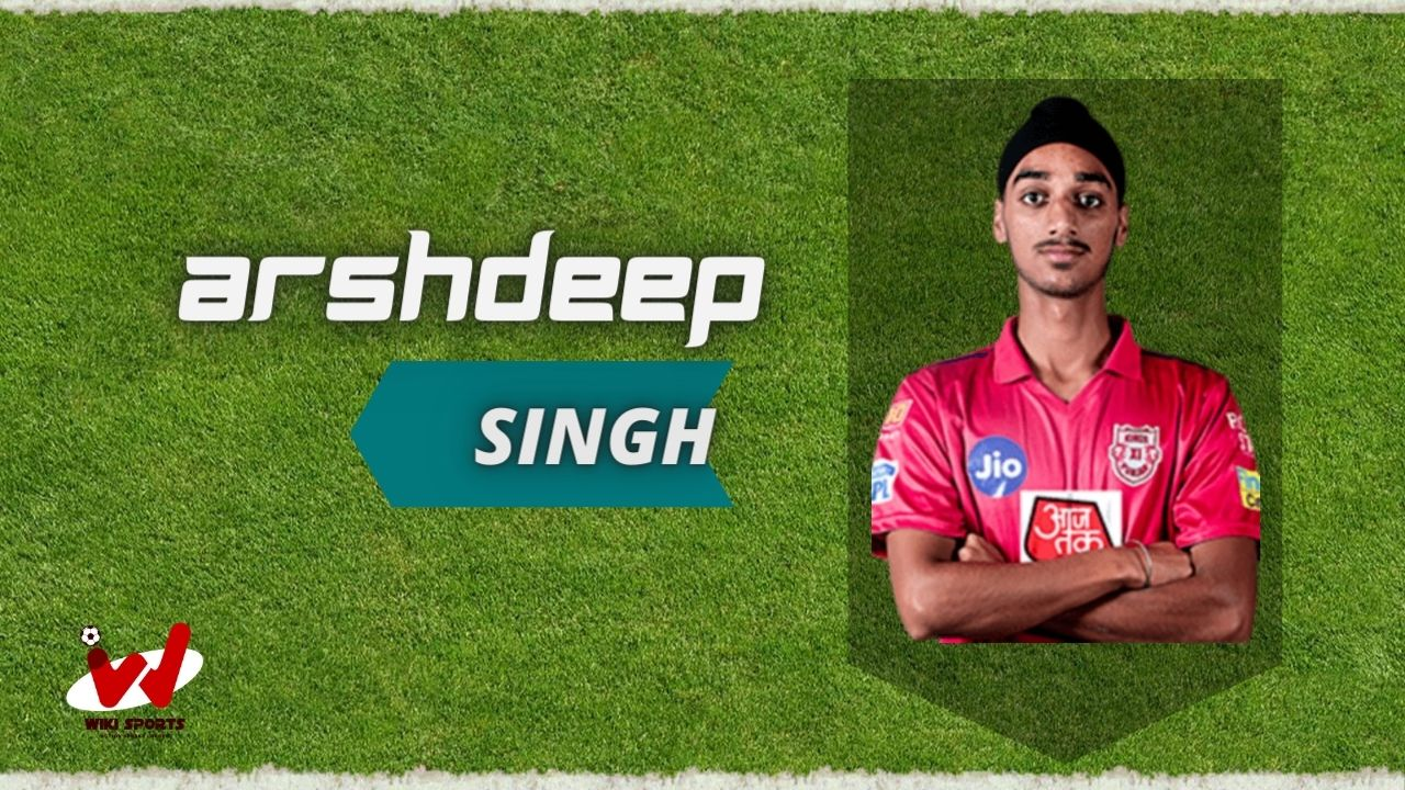 Arshdeep Singh (Cricketer) Wiki, Age, Height, Biography, IPL, Career, Family & More