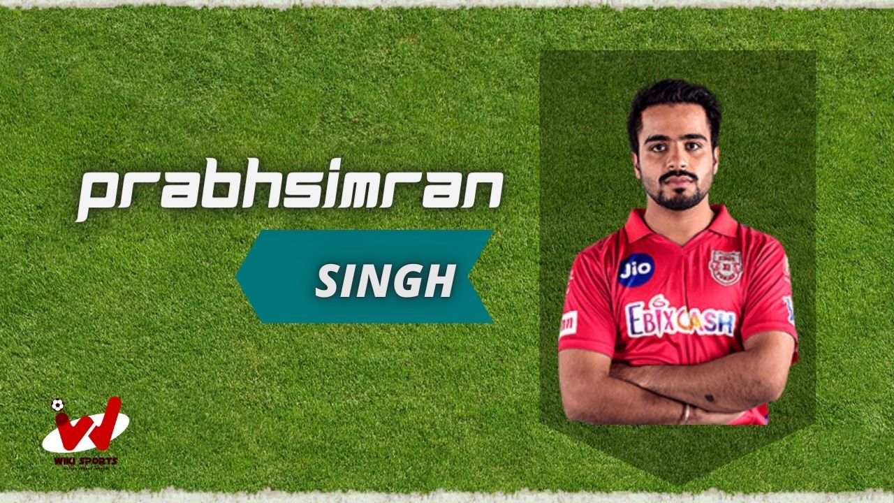 Prabhsimran Singh (Cricketer) Wiki, Age, Height, Biography, Cast, Career, Family & More