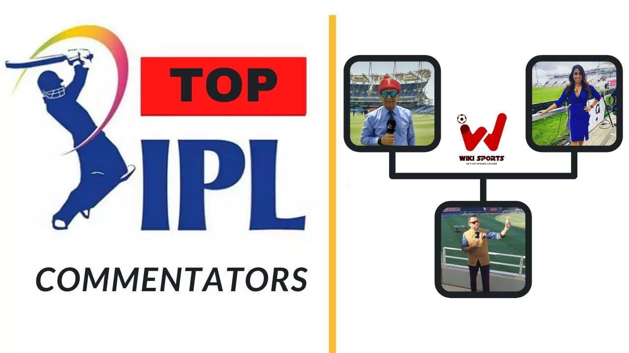 Top Hindi and Eglish IPL 2021 Commentators
