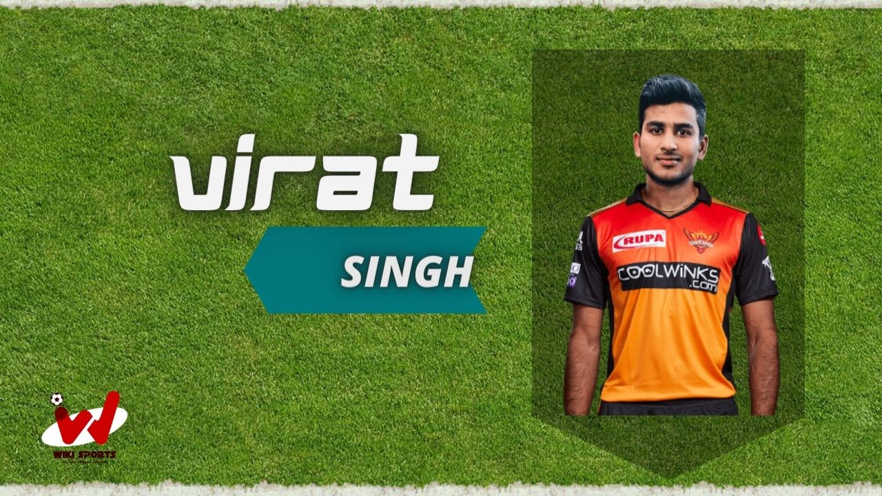 Virat Singh (Cricketer) Wiki, Age, Family, Wife, Height, Biography, Career& More
