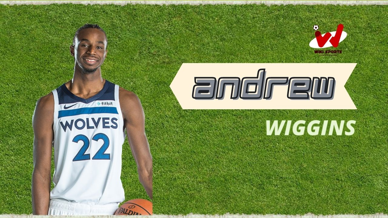 Andrew Wiggins Age, Wiki, Height, Net worth, Girlfriend, Career & More