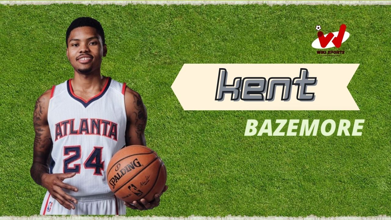 Kent Bazemore Age, Wiki, Height, Girlfriend, Net worth, Career, Wife & More