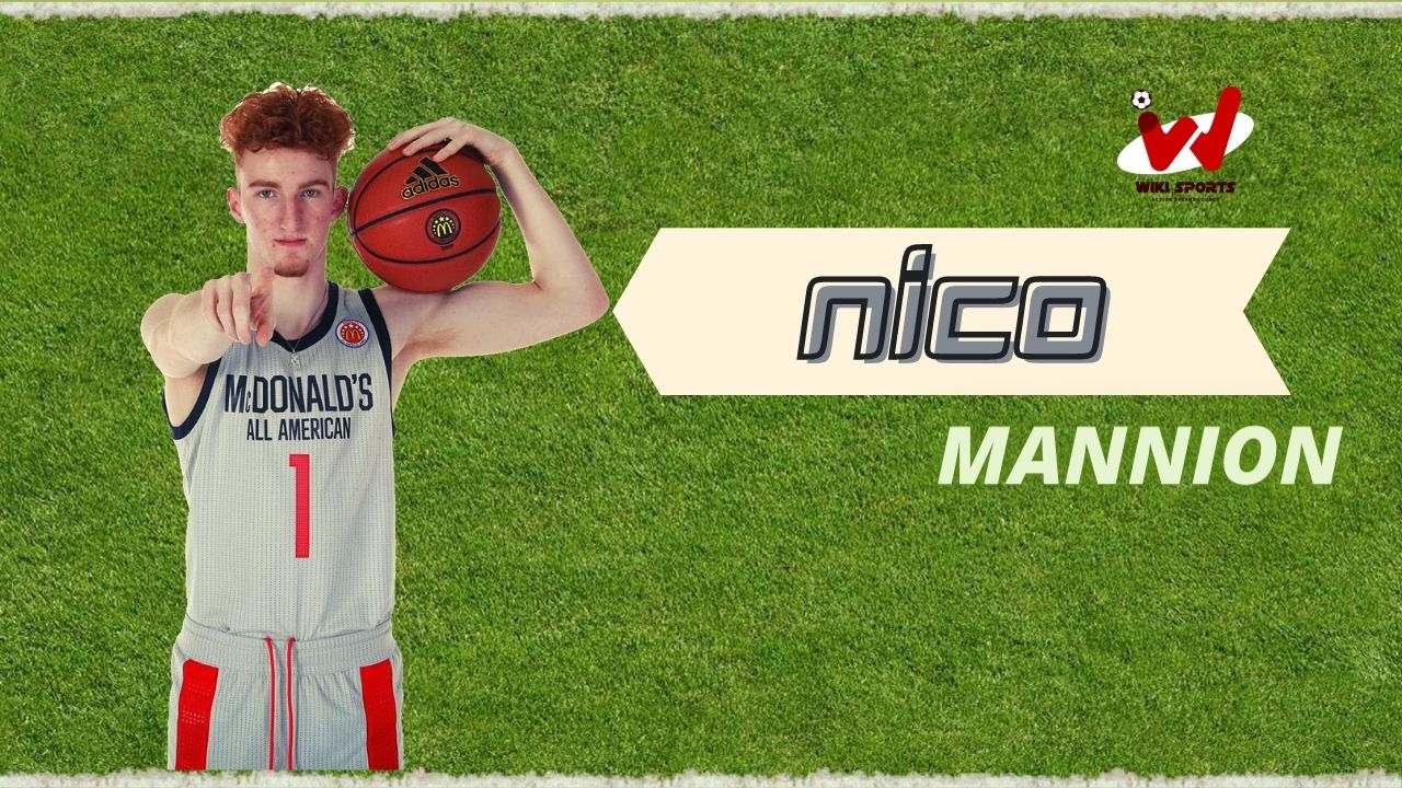 Nico Mannion Age, Wiki, Height, Girlfriend, Net worth, Career & More