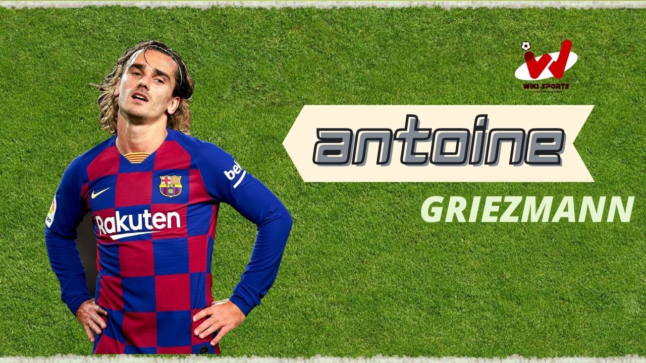 Antoine Griezmann Age, Wiki, Height, Family, Biography, Girlfriend, Career & More