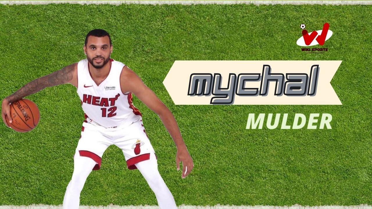 Mychal Mulder Age, Wiki, Height, Girlfriend, Net worth, Career & More