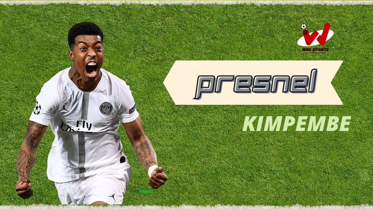 Presnel Kimpembe Age, Wiki, Height, Family, Biography, Girlfriend, Career & More