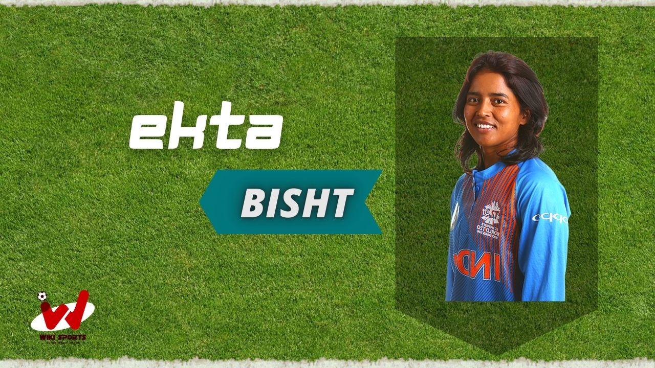 Ekta Bisht (Cricketer) Wiki, Age, Height, Biography, Family, Husband & More