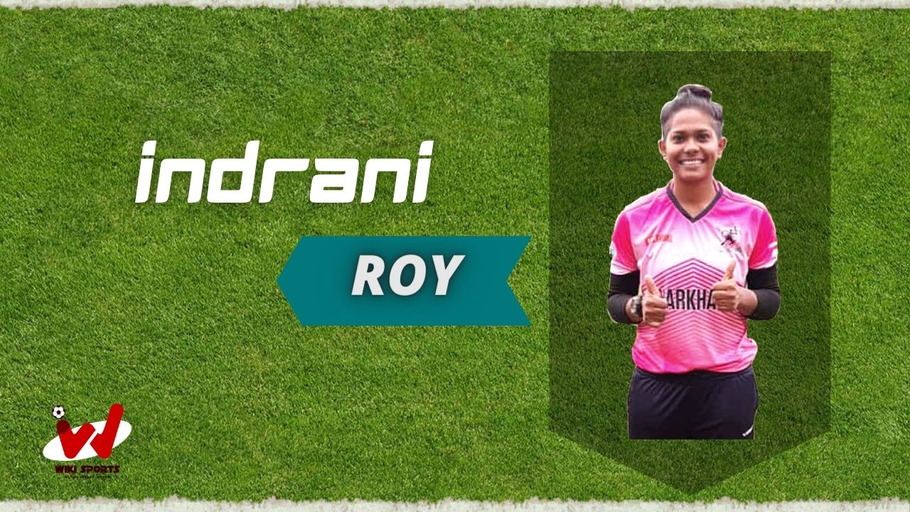 Indrani Roy (Cricketer) Wiki, Age, Height, Biography, Family, Husband & More