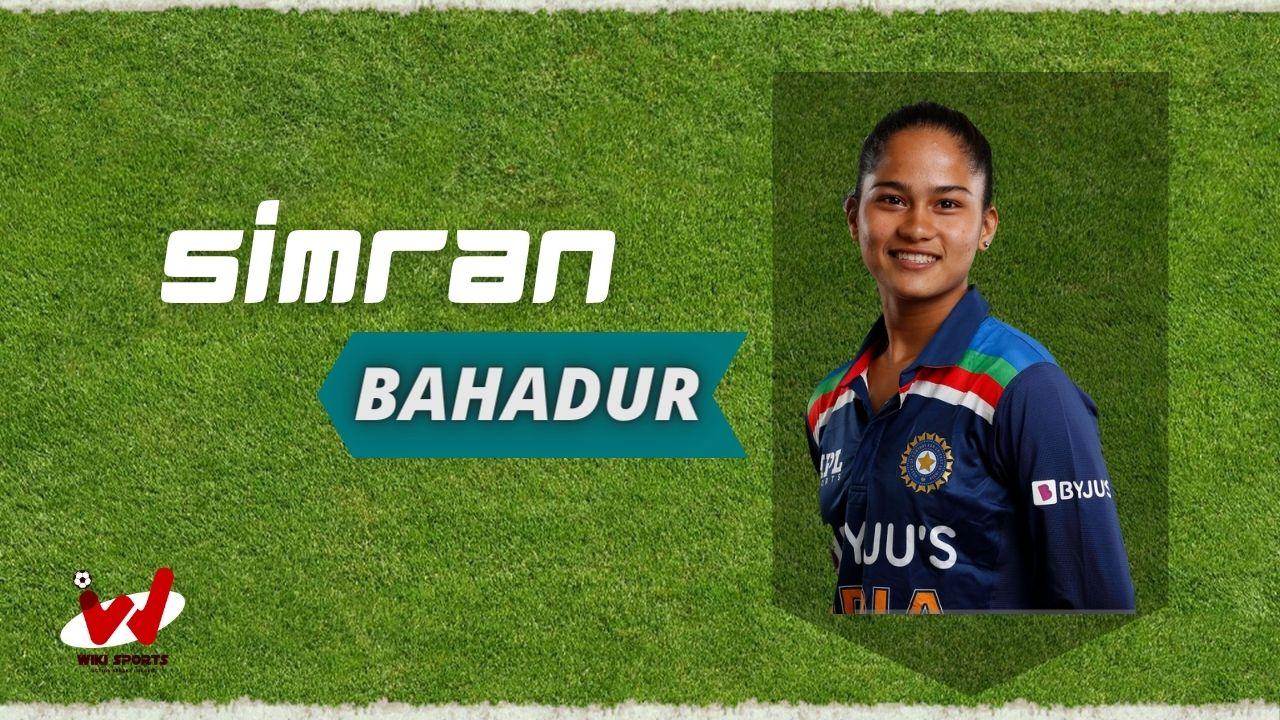 Simran Bahadur (Cricketer) Wiki, Age, Height, Biography, Family, Bowling & More
